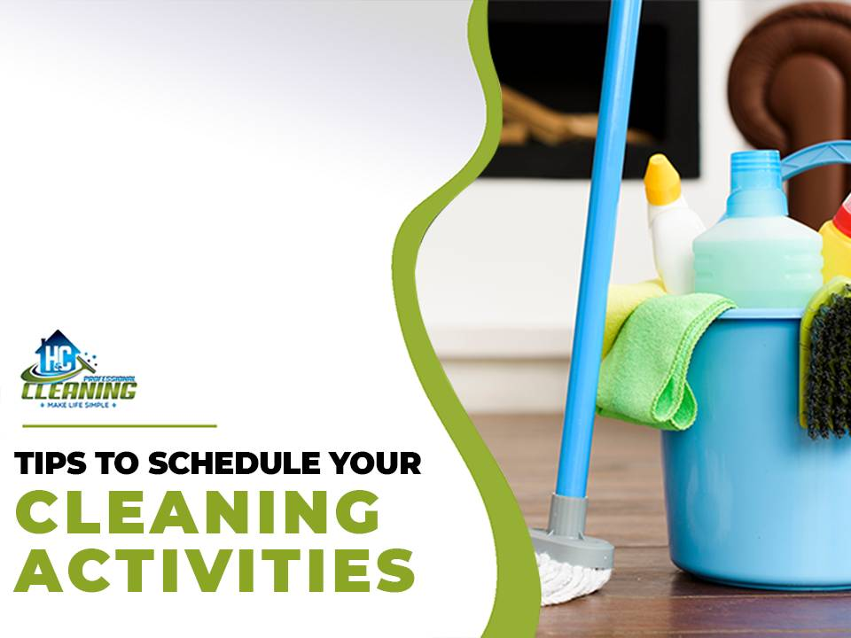 Tips to Schedule Your Cleaning Activities