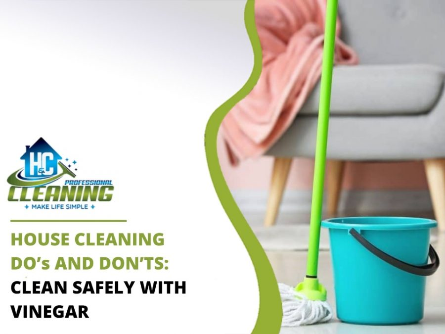 House Cleaning Do's and Don'ts Clean Safely With Vinegar
