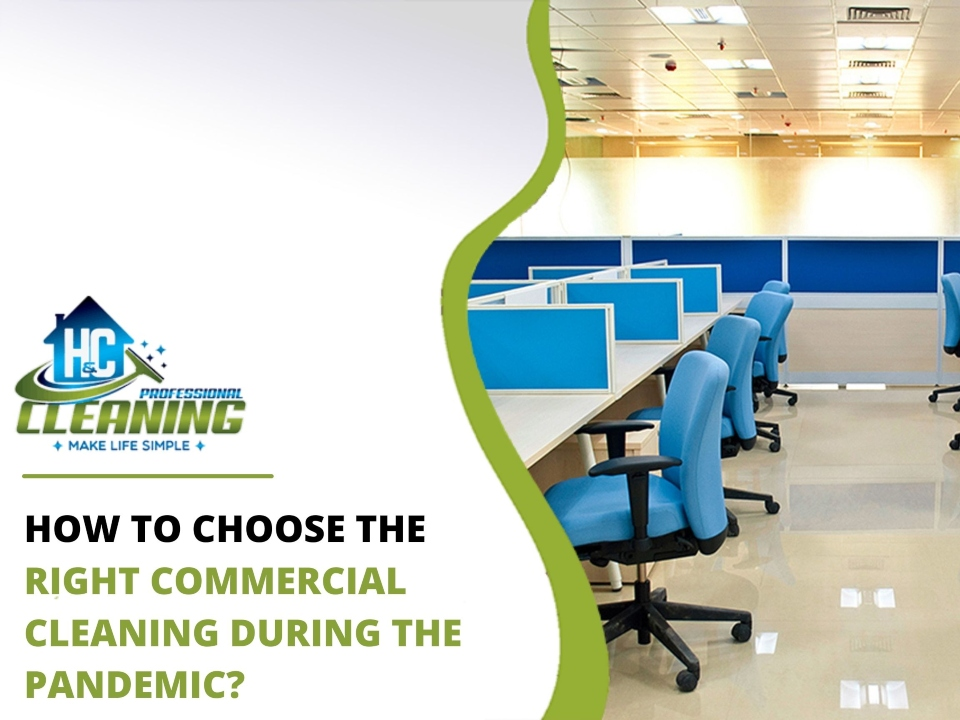 Choose The Right Commercial Cleaning During The Pandemic